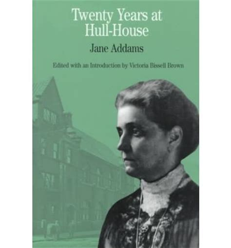 twenty years at hull house twenty years at hull house jane addams 9780312157067