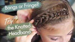 cute girl hairstyles knotted headband the knotted headband bangs or fringe cute girls