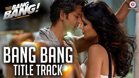 download free mp3 from bang bang download uff full video bang bang hrithik roshan katrina