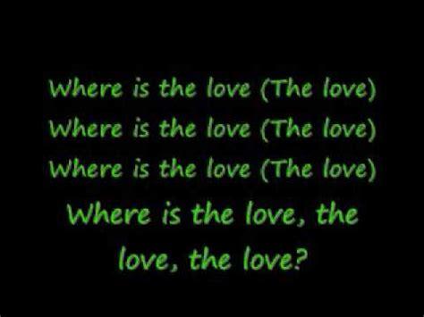 black eyed peas where is the love lyrics black eyed peas where is the love lyrics youtube