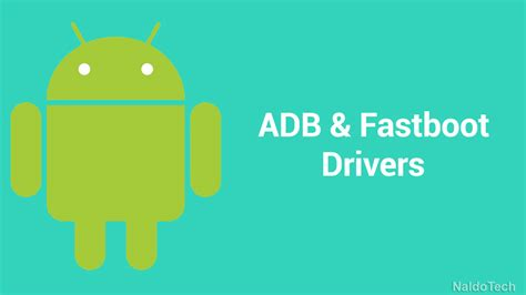 android fastboot how to install adb drivers fastboot on all android phones easy guide naldotech