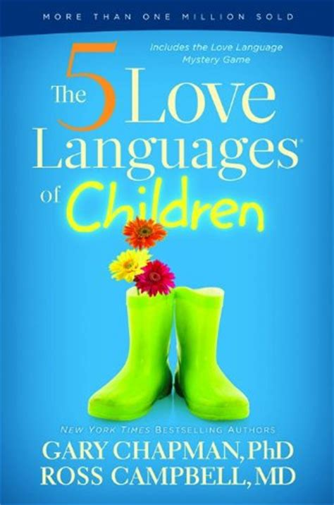 the 5 languages of teenagers the secret to loving effectively learning the languages of children new