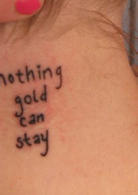 nothing gold can stay tattoo you re on my just like a a glimpse of