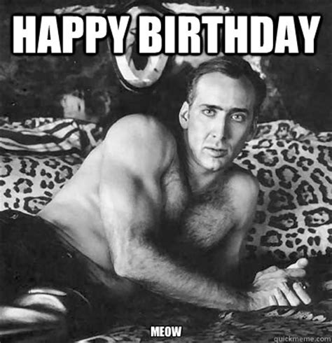 What Movie Is The Nicolas Cage Meme From - happy birthday who s a big boy now happy birthday nick