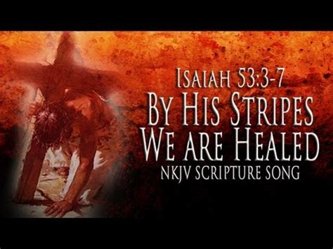 by his stripes we are healed images isaiah 53 3 7 song quot by his stripes we are healed