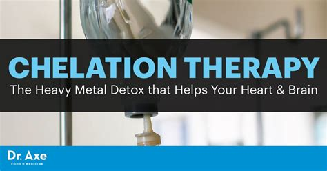 Chelation Heavy Metal Detox Symptoms by Detox With Chelation Therapy Help Your Brain