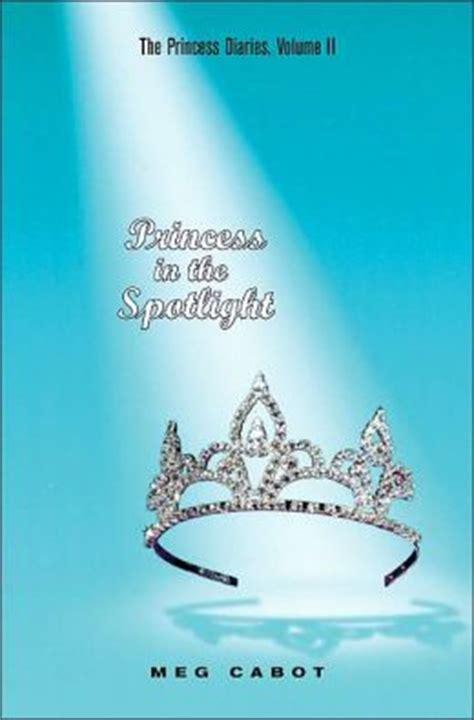 Spotlight Meg Cabot by Princess In The Spotlight Princess Diaries Series 2 By