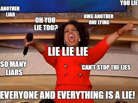 Quit Lying Meme - oprah you get a meme imgflip