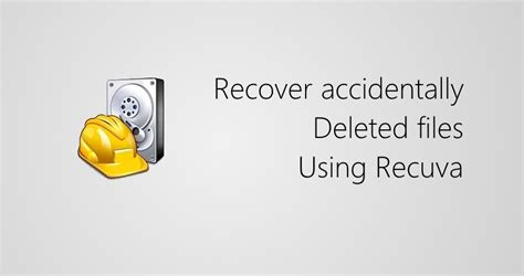 file bring safety home again take safety back how to recover accidentally deleted files using recuva