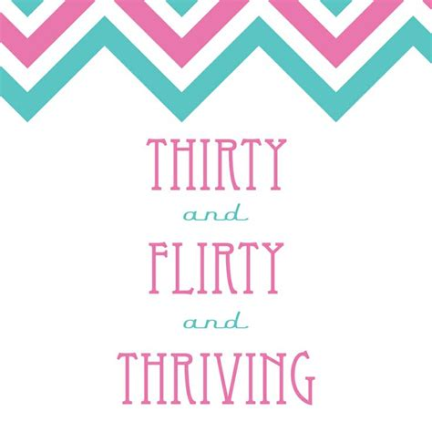 Flirty 30 Birthday Quotes 1000 Images About Thirty Flirty And Thriving On