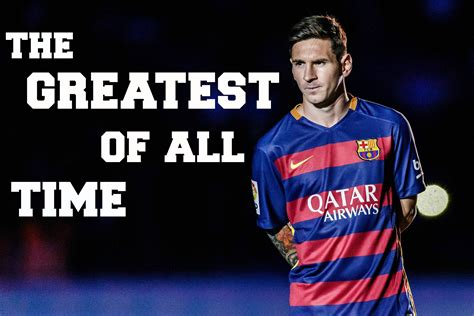 best of lionel messi lionel messi the greatest footballer that lived