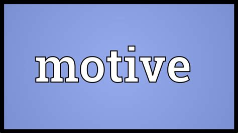The Motive list of synonyms and antonyms of the word motive