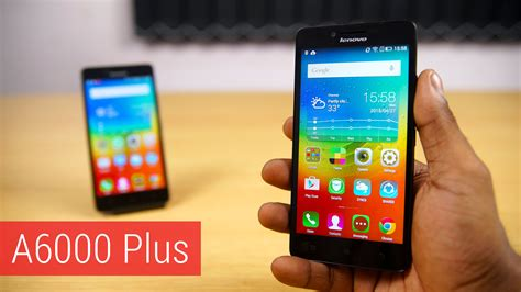 Lenovo Android A6000 Plus lenovo a6000 plus review comparison w the a6000