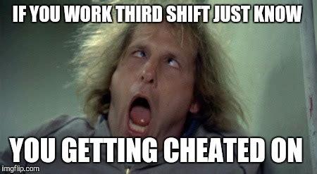 Third Shift Meme - third shift meme shift free download funny cute memes
