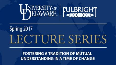 Http Www Udel Edu Udaily 2017 March Lerner Mba Student Conference by April 6 19 Fulbright Lecture Series