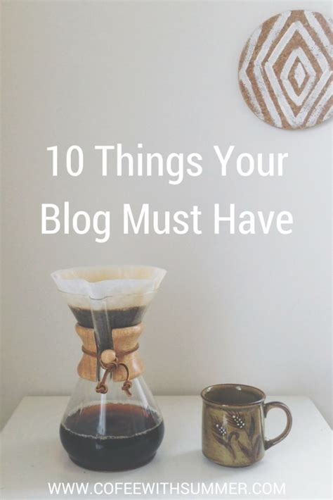 things you must have 10 things your blog must have about me blog and photos