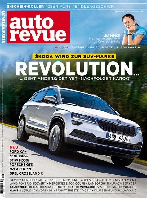 Auto Revue by Autorevue Magazin Juni 2017 Autorevue At Autorevue At