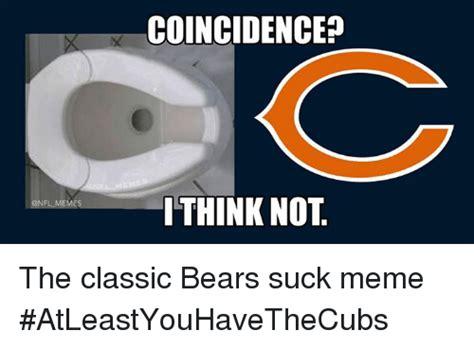 Bears Suck Meme - em coincidence ithink not the classic bears suck meme