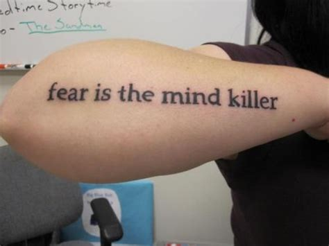 fear is the mind killer tattoo text on the arm quote from dune quot i must not fear