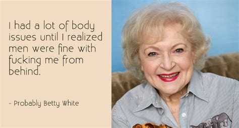 Betty White Birthday Quotes Betty White Quotes Image Quotes At Relatably Com