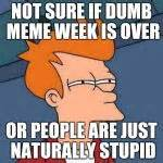 Fry Meme Generator - futurama fry meme generator imgflip