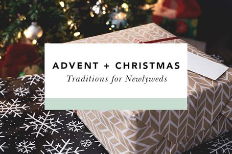 christmas for newlyweds advent and traditions to start as newlyweds