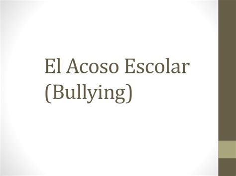 acoso escolar bullying slideshare el acoso escolar bullying
