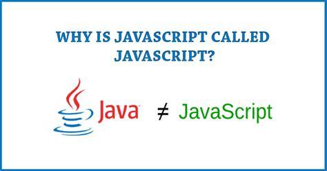 javascript tutorial for java developers java vs javascript why is javascript called javascript