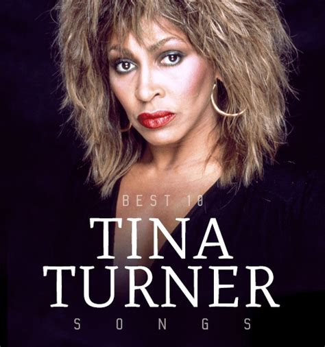 the best tina turner tina turner songs top 10 songs free