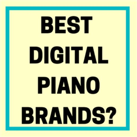 best digital brand who makes the best digital pianos digital piano review