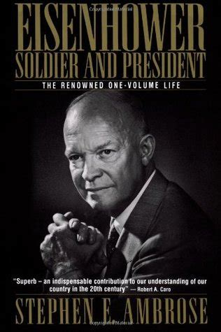 biography eisenhower book eisenhower soldier and president by stephen e ambrose