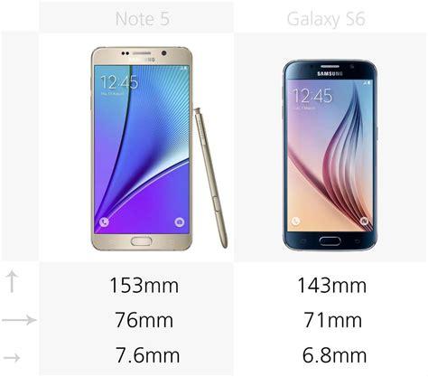 Samsung Galaxy S6 Vs Note 5 Samsung Galaxy Note 5 Vs Galaxy S6