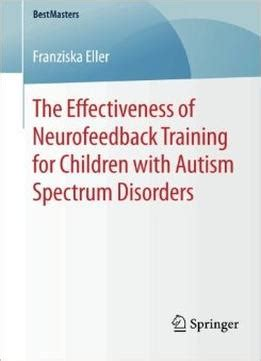the spectrum of an optimistic and new approach to alzheimer s disease and other dementias books the effectiveness of neurofeedback for children