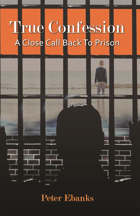 a in the prison system confessions books true confession a call back to prison litfire