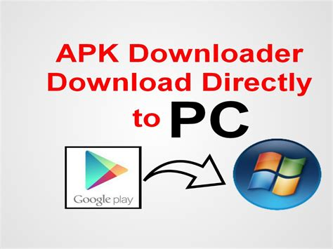 play apk on pc how to apk files from play store to pc apk downloader