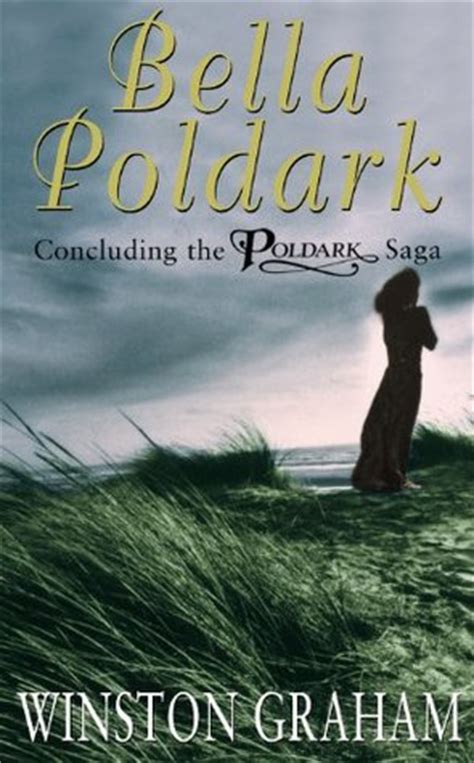 bella poldark a novel bella poldark poldark 12 by winston graham reviews discussion bookclubs lists