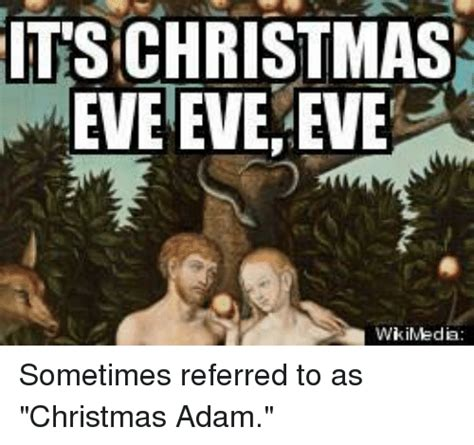 Christmas Eve Meme - its christmas eve eve sometimes referred to as christmas