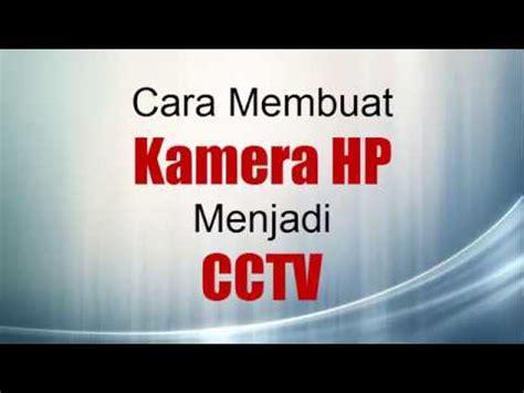 cara membuat youtube jadi karaoke cara membuat kamera hp menjadi cctv youtube
