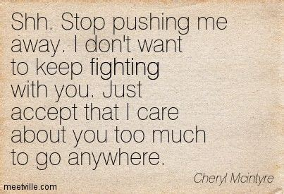 8 Tips To Keep From Arguing With Your Partner by Shh Stop Pushing Me Away I Don T Want To Keep Fighting