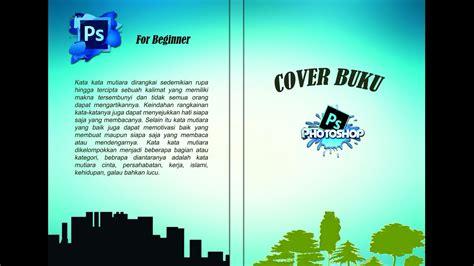 cara membuat cover buku keren cara mudah membuat cover buku menggunakan photoshop youtube