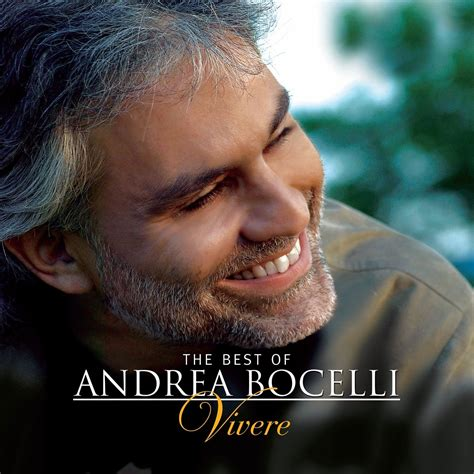 andrea bocelli best song the best of andrea bocelli vivere by andrea bocelli