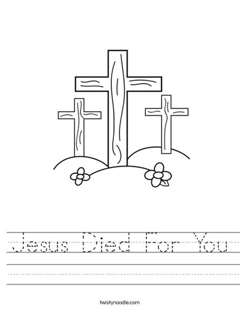 jesus died coloring page jesus died for you worksheet twisty noodle
