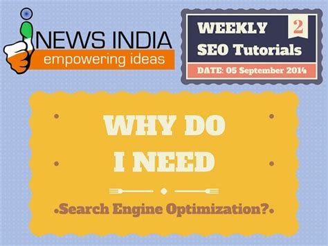 Why Do Search Why Do I Need Search Engine Optimization I News India Empowering Ideas