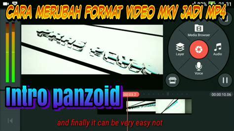format video agar terbaca di tv cara merubah format video mkv menjadi mp4 intro panzoid