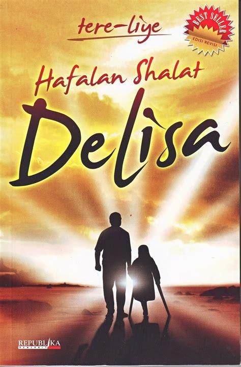 inspirasi membuat judul novel resensi hafalan shalat delisa alvin n his opinion