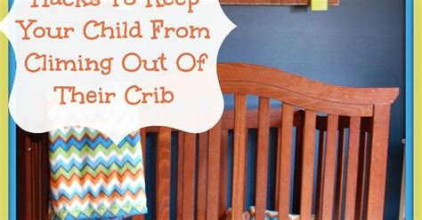 Keep Baby From Climbing Out Of Crib 3 Diy Hacks To Prevent Your Child From Climbing Out Of Their Crib