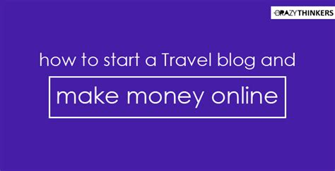 How To Start An Online Blog And Make Money - how to start a travel blog and make money online