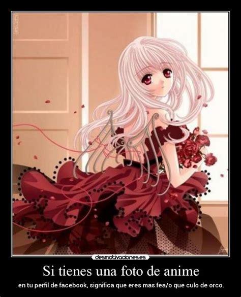 imagenes para perfil de animes si tienes una foto de anime desmotivaciones