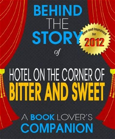 themes hotel on the corner of bitter and sweet hotel on the corner of bitter and sweet behind the story