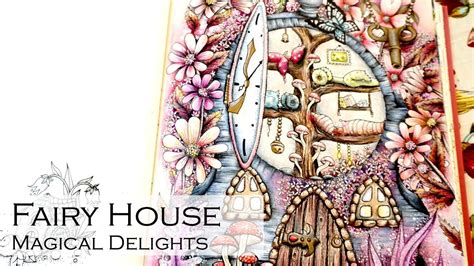 libro magical delights colouring book fairy house coloring book magical delights carovne lahodnosti by klara markova youtube